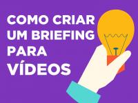 Como criar um Brienfing para video