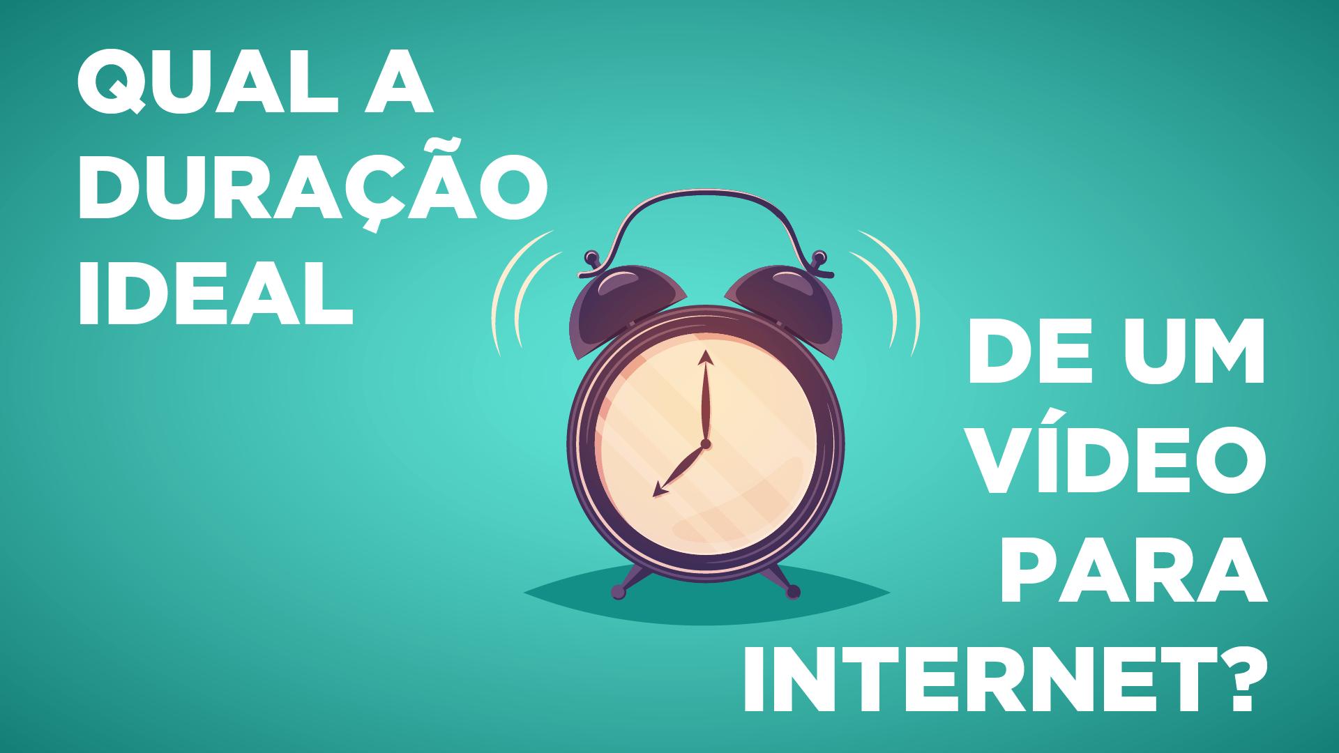 Duração de um vídeo para internet